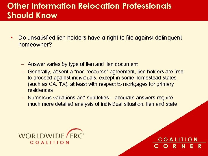 Other Information Relocation Professionals Should Know • Do unsatisfied lien holders have a right