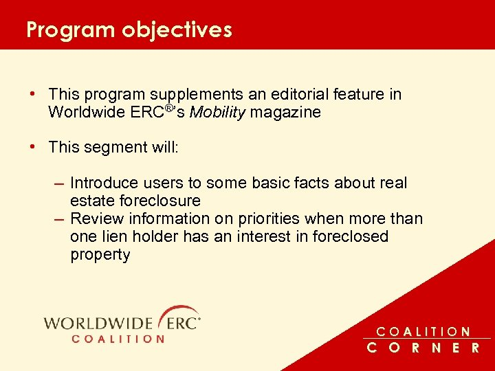 Program objectives • This program supplements an editorial feature in Worldwide ERC®'s Mobility magazine