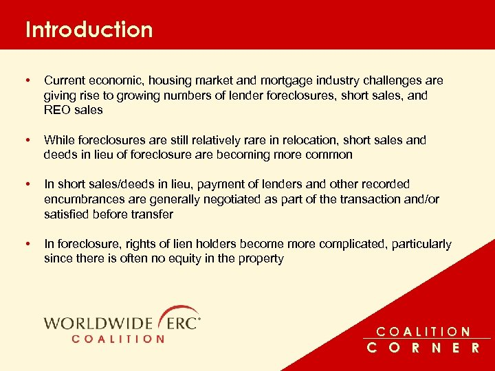 Introduction • Current economic, housing market and mortgage industry challenges are giving rise to
