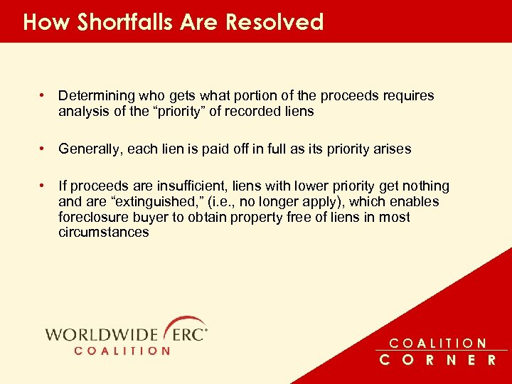 How Shortfalls Are Resolved • Determining who gets what portion of the proceeds requires