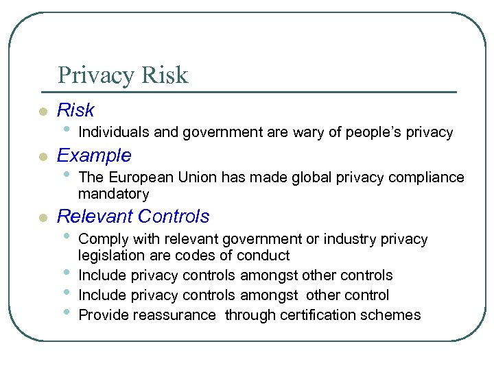 Privacy Risk l l l Risk • Individuals and government are wary of people's