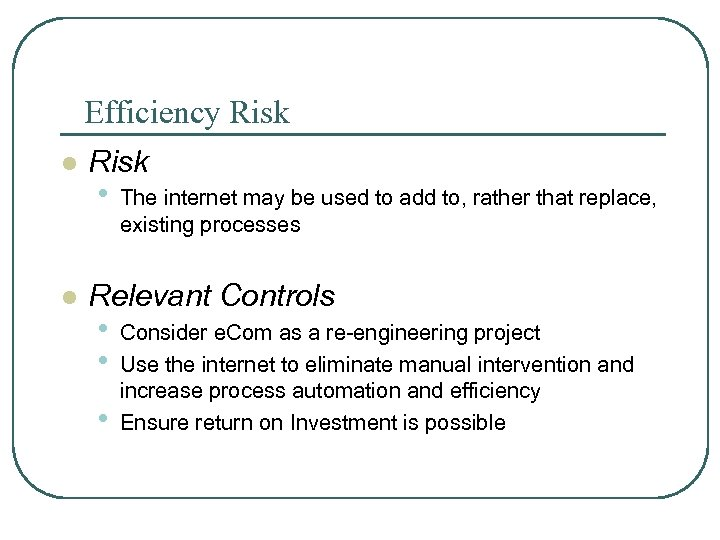 Efficiency Risk l l Risk • The internet may be used to add to,