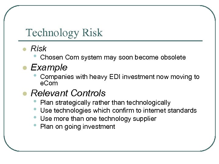 Technology Risk l l l Risk • Chosen Com system may soon become obsolete