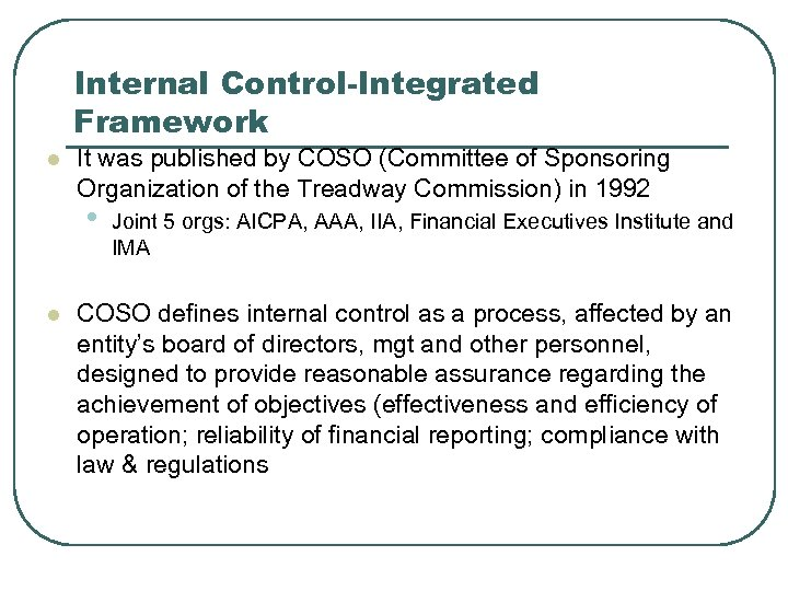 Internal Control-Integrated Framework l It was published by COSO (Committee of Sponsoring Organization of