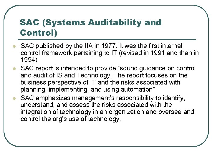 SAC (Systems Auditability and Control) l l l SAC published by the IIA in