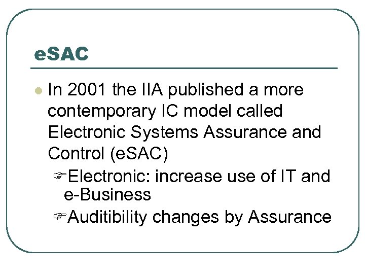 e. SAC l In 2001 the IIA published a more contemporary IC model called