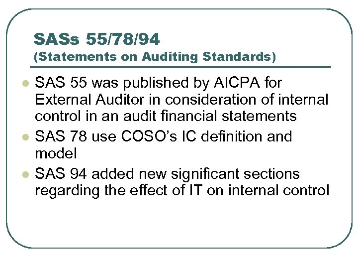 SASs 55/78/94 (Statements on Auditing Standards) l l l SAS 55 was published by