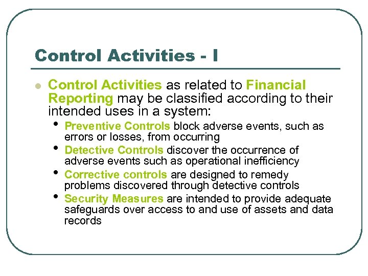 Control Activities - I l Control Activities as related to Financial Reporting may be