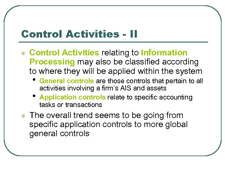 Control Activities - II l Control Activities relating to Information Processing may also be