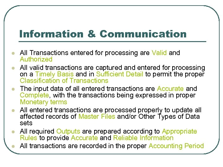 Information & Communication l l l All Transactions entered for processing are Valid and