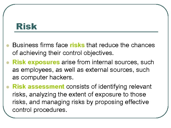Risk l l l Business firms face risks that reduce the chances of achieving