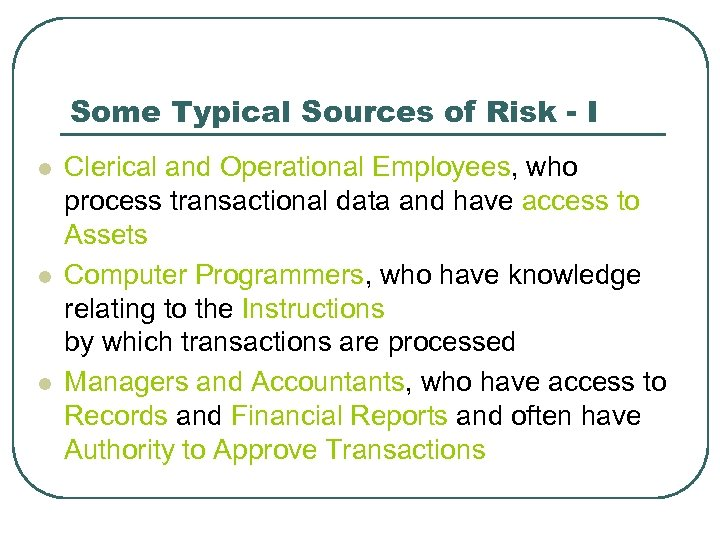 Some Typical Sources of Risk - I l l l Clerical and Operational Employees,