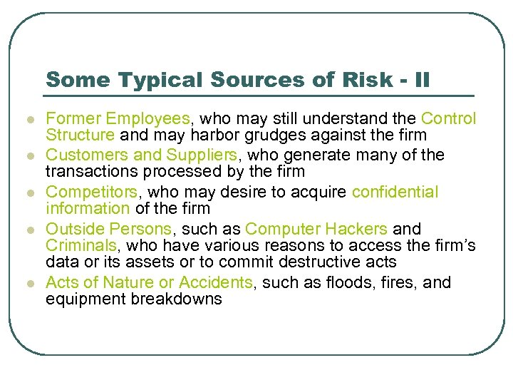 Some Typical Sources of Risk - II l l l Former Employees, who may