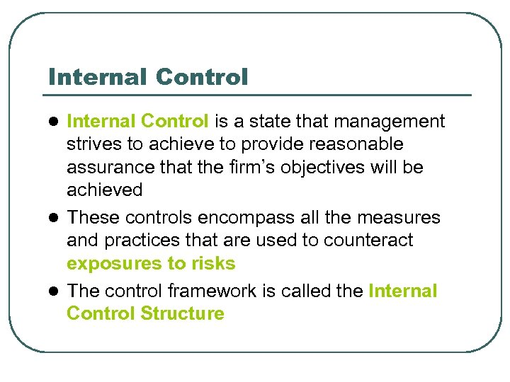 Internal Control is a state that management strives to achieve to provide reasonable assurance
