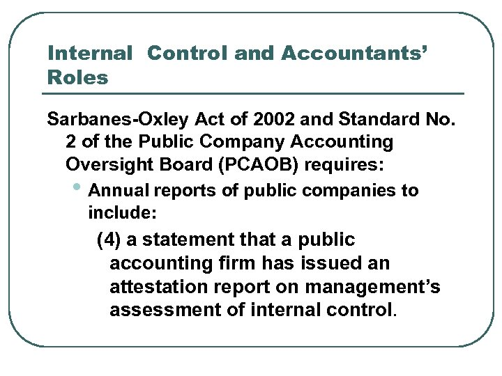 Internal Control and Accountants' Roles Sarbanes-Oxley Act of 2002 and Standard No. 2 of