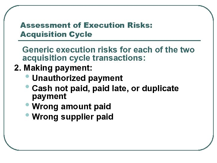 Assessment of Execution Risks: Acquisition Cycle Generic execution risks for each of the two