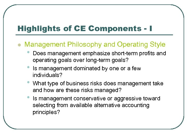 Highlights of CE Components - I l Management Philosophy and Operating Style • •