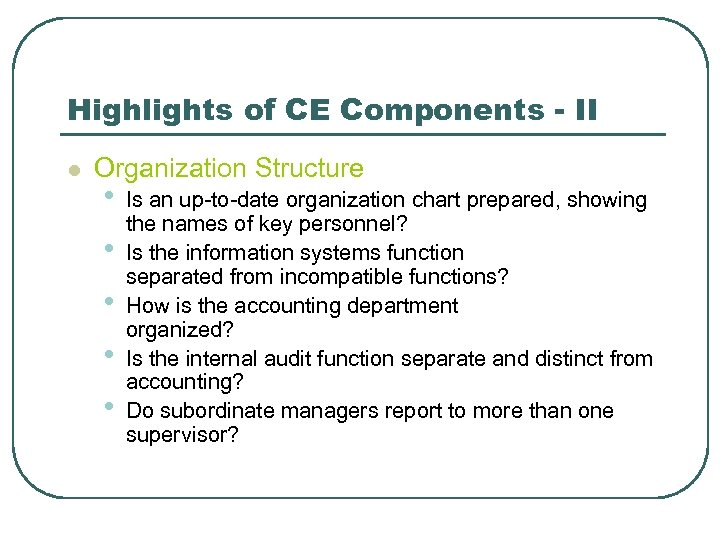 Highlights of CE Components - II l Organization Structure • • • Is an