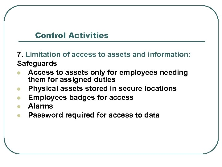 Control Activities 7. Limitation of access to assets and information: Safeguards l Access to