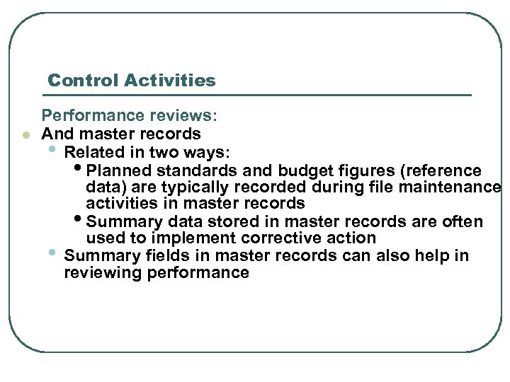 Control Activities l Performance reviews: And master records • Related in two ways: •