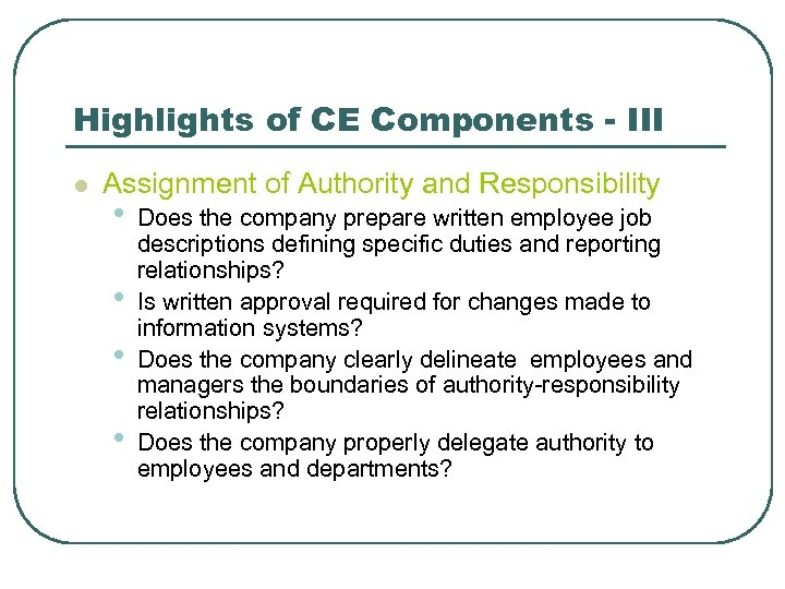 Highlights of CE Components - III l Assignment of Authority and Responsibility • •