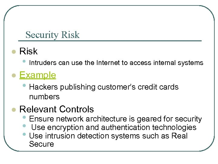 Security Risk l Example • Intruders can use the Internet to access internal systems