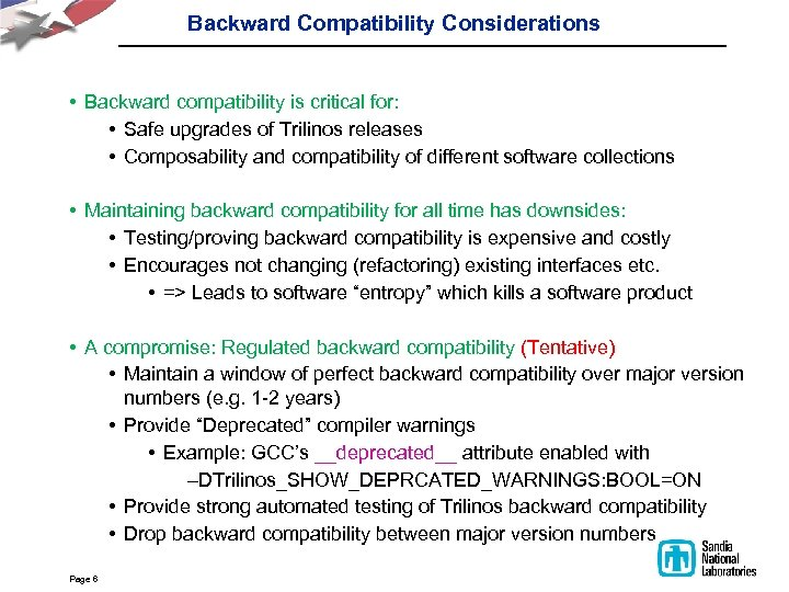 Backward Compatibility Considerations • Backward compatibility is critical for: • Safe upgrades of Trilinos