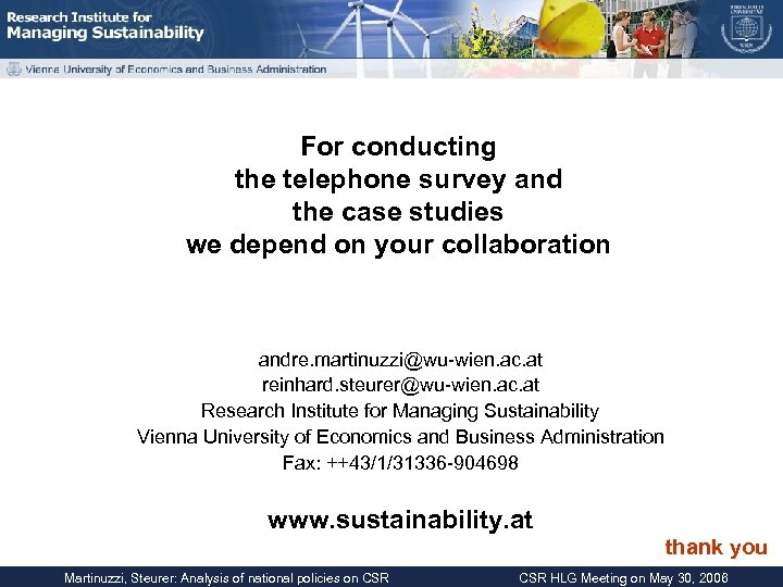 For conducting the telephone survey and the case studies we depend on your collaboration