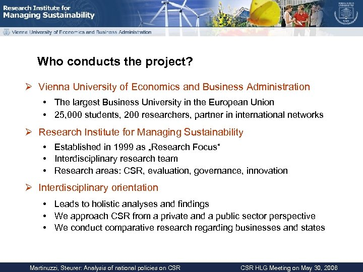 Who conducts the project? Ø Vienna University of Economics and Business Administration • The