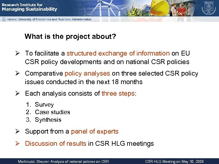 What is the project about? Ø To facilitate a structured exchange of information on