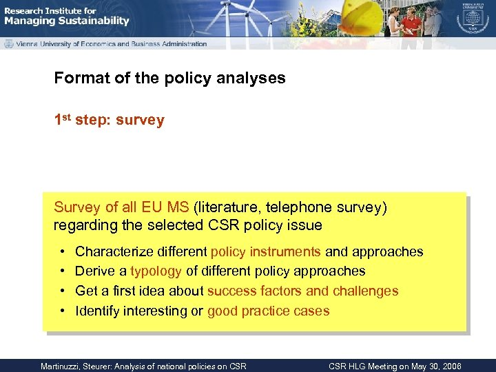Format of the policy analyses 1 st step: survey Survey of all EU MS