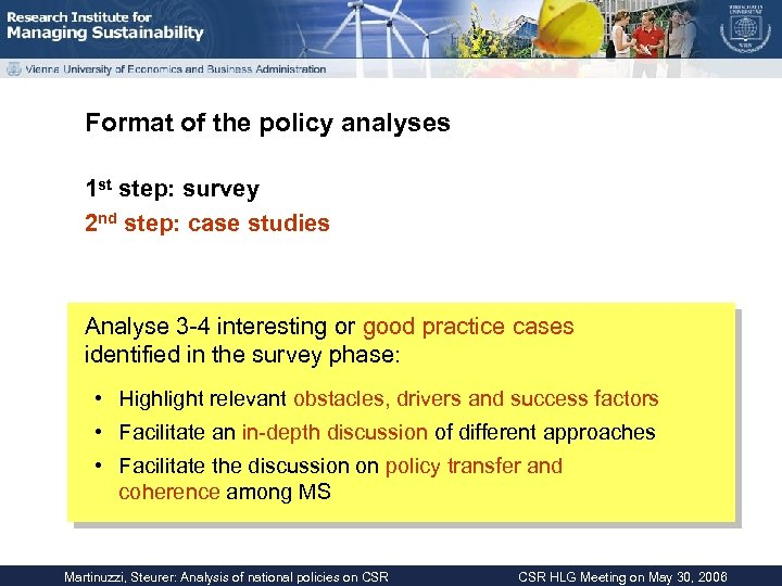 Format of the policy analyses 1 st step: survey 2 nd step: case studies