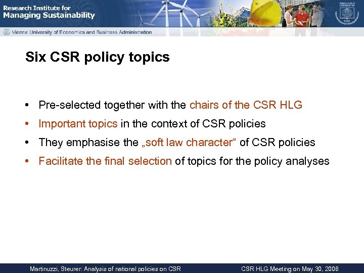 Six CSR policy topics • Pre-selected together with the chairs of the CSR HLG