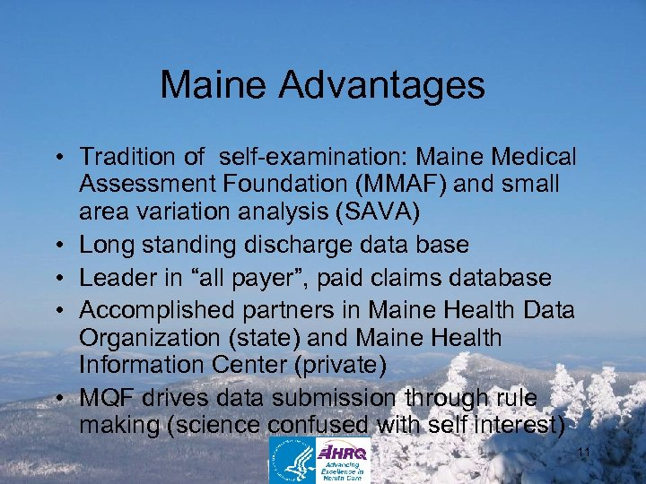 Maine Advantages • Tradition of self-examination: Maine Medical Assessment Foundation (MMAF) and small area