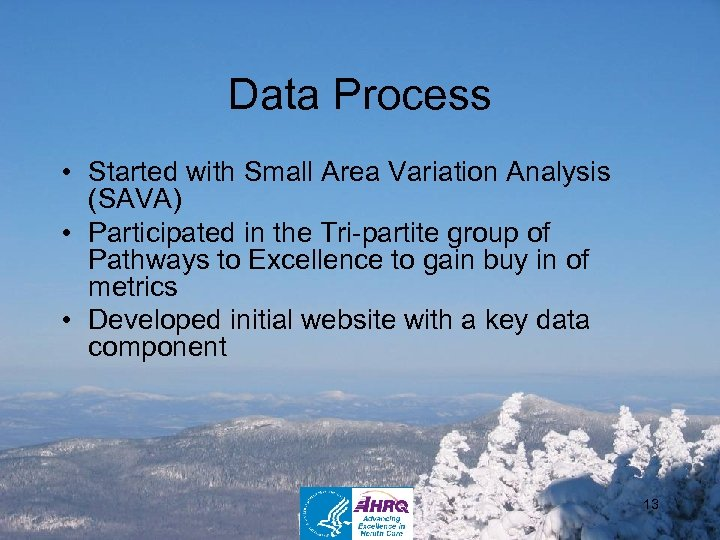 Data Process • Started with Small Area Variation Analysis (SAVA) • Participated in the