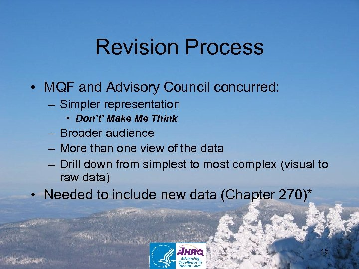 Revision Process • MQF and Advisory Council concurred: – Simpler representation • Don't' Make