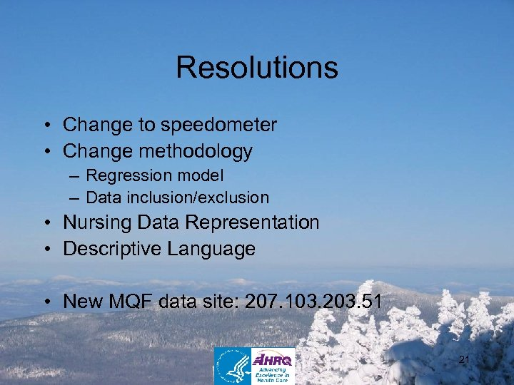 Resolutions • Change to speedometer • Change methodology – Regression model – Data inclusion/exclusion