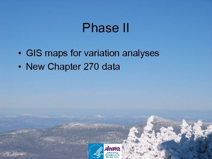 Phase II • GIS maps for variation analyses • New Chapter 270 data 22