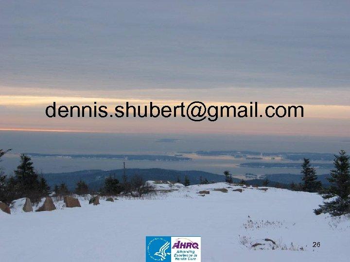 dennis. shubert@gmail. com 26