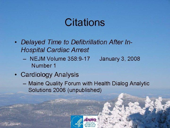 Citations • Delayed Time to Defibrillation After In. Hospital Cardiac Arrest – NEJM Volume
