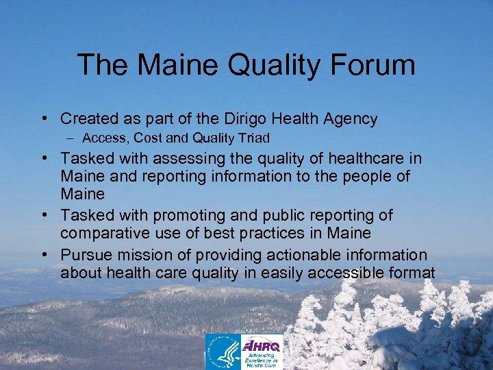 The Maine Quality Forum • Created as part of the Dirigo Health Agency –