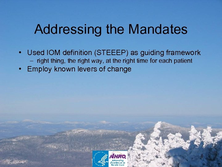 Addressing the Mandates • Used IOM definition (STEEEP) as guiding framework – right thing,
