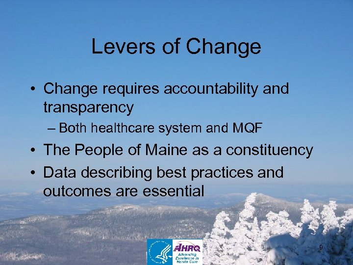 Levers of Change • Change requires accountability and transparency – Both healthcare system and