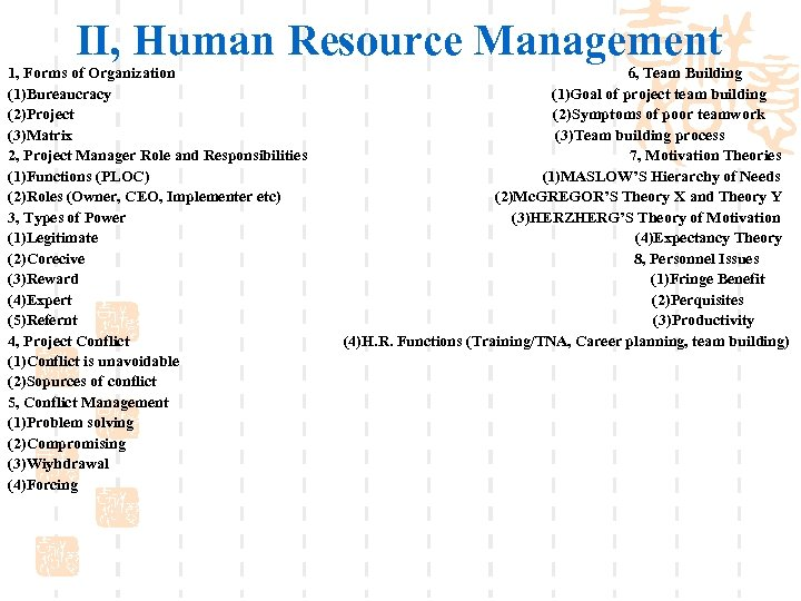 II, Human Resource Management 1, Forms of Organization (1)Bureaucracy (2)Project (3)Matrix 2, Project Manager