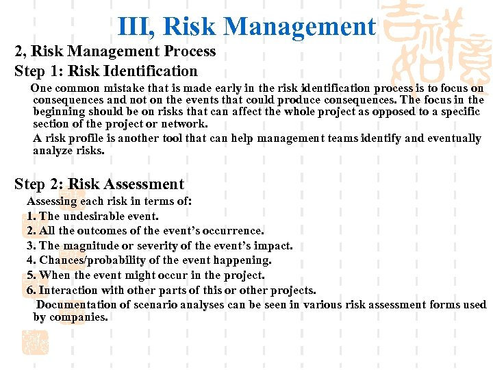 III, Risk Management 2, Risk Management Process Step 1: Risk Identification One common mistake