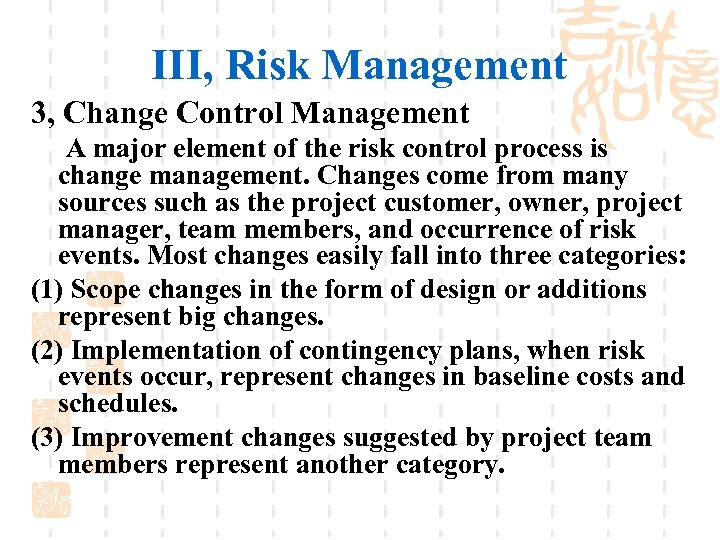 III, Risk Management 3, Change Control Management A major element of the risk control