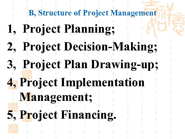 B, Structure of Project Management 1, Project Planning; 2, Project Decision-Making; 3, Project Plan