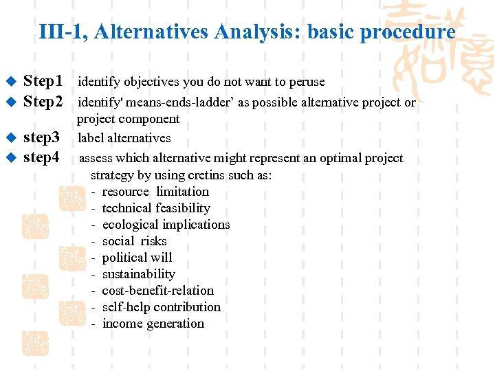 III-1, Alternatives Analysis: basic procedure u u Step 1 identify objectives you do not