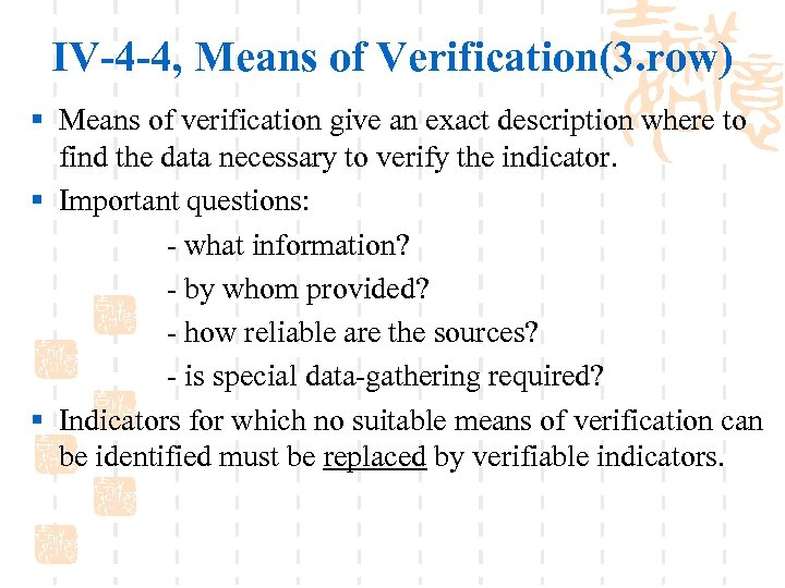 IV-4 -4, Means of Verification(3. row) § Means of verification give an exact description