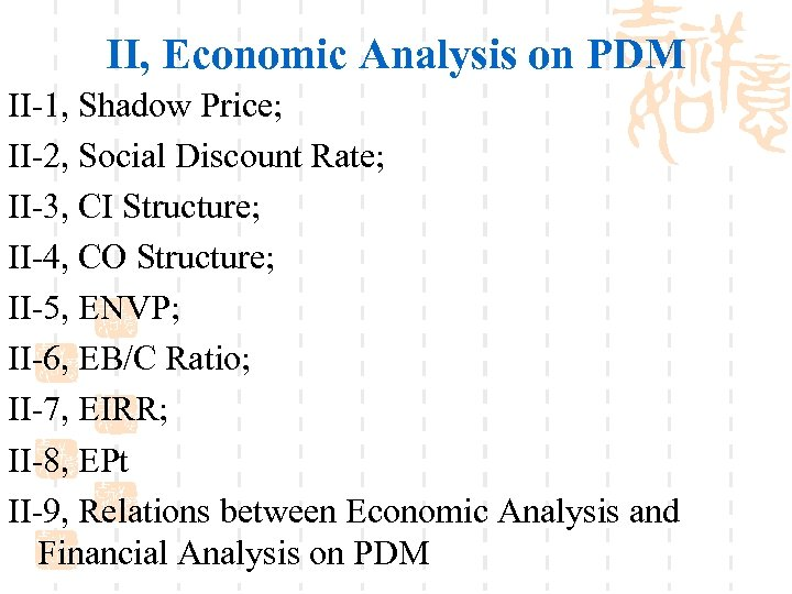 II, Economic Analysis on PDM II-1, Shadow Price; II-2, Social Discount Rate; II-3, CI